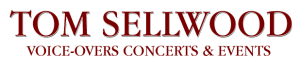 Tom Sellwood voice overs concerts events