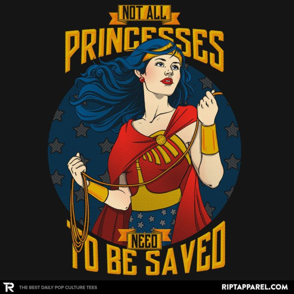 Not All Princesses Need To Be Saved Wonder Woman T-Shirt Only available for 24 hours, get yours today!