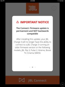 Updating firmware on JBL Charge 3 Bluetooth speaker. Screenshot of the JBL Connect Plus app on iOS, paired with a JBL Charge 3 speaker. Displaying the 2nd important notice, warning about this firmware update being permanent and thus, not reversible.