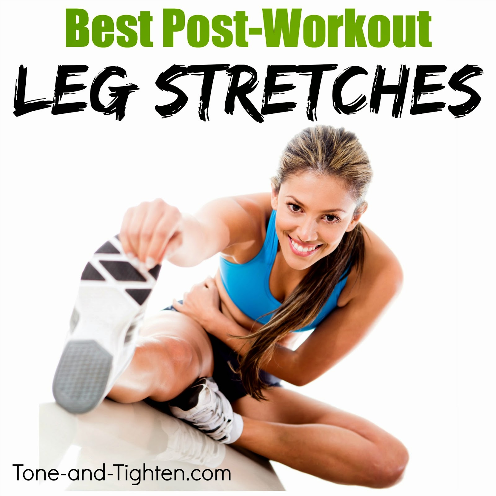 best leg stretches after workout post exercise tone and tighten1