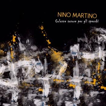 Nino Martino - Colonne sonore per gli specchi