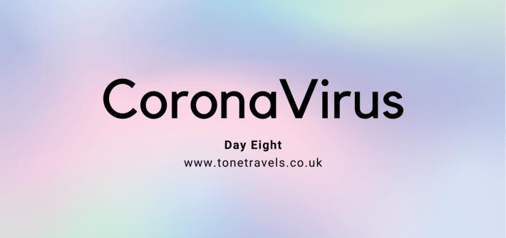 CoronaVirus Day 8