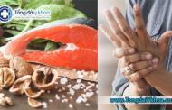 10 thực phẩm không thể bỏ qua khi bị viêm khớp