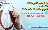 Những điều cần biết trước khi khám sức khỏe tổng quát