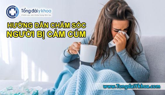 chăm sóc người bị cảm cúm bệnh cảm cúm flu