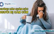 Hướng dẫn chăm sóc người bị cảm cúm