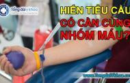 Hiến tiểu cầu có cần cùng nhóm máu không ?