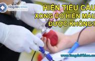 Hiến tiểu cầu xong có hiến máu được không ?