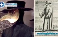 Tại sao ngày xưa bác sĩ tham gia chữa dịch hạch lại mặc đồ đen mang mặt nạ mỏ chim?