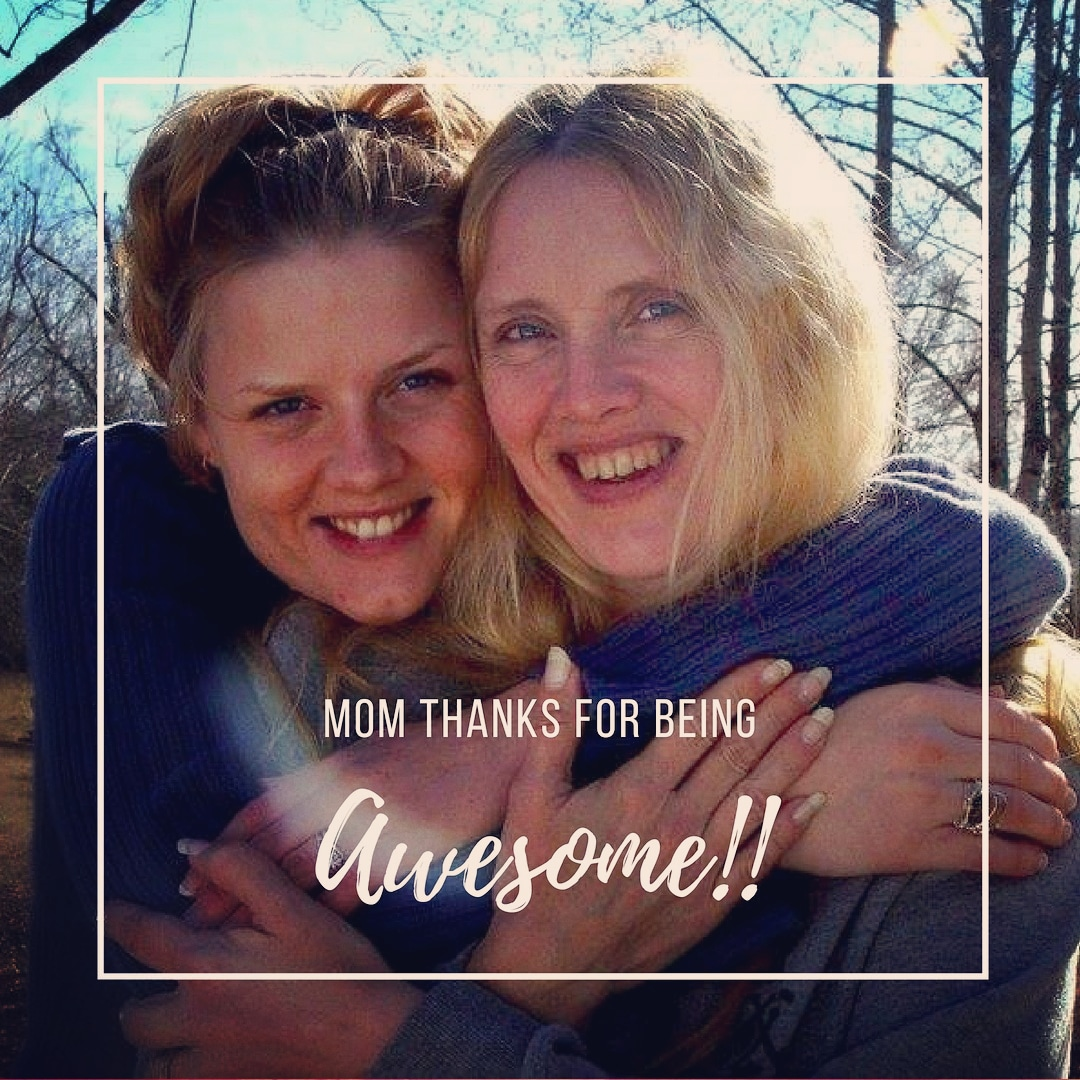 Mom Thanks for Being Awesome!