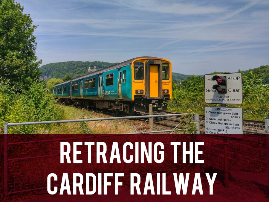 Retracing The Cardiff Railway header