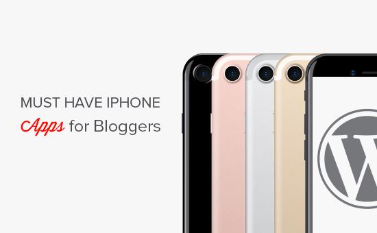 Must have iPhone apps for bloggers