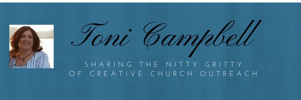 Toni Campbell - Sharing the Nitty Gritty of Church Outreach