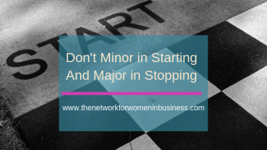 don't minor in starting and major in stopping
