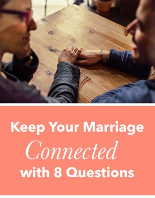 Keep your marriage connected with 8 questions