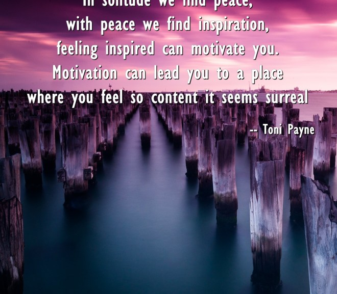 Quote about Peace Solitude Inspiration – In solitude we find peace