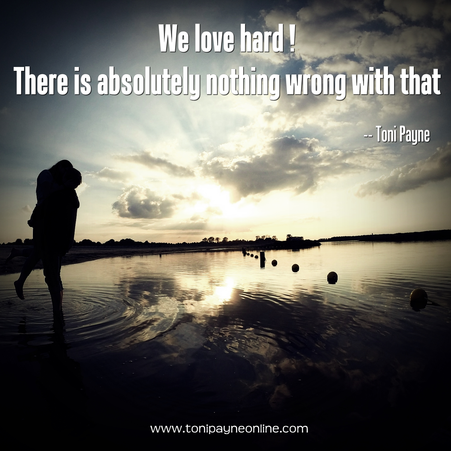 Natural Love Quotes Quote About Love  We Love Hard. Toni Payne  Official Website