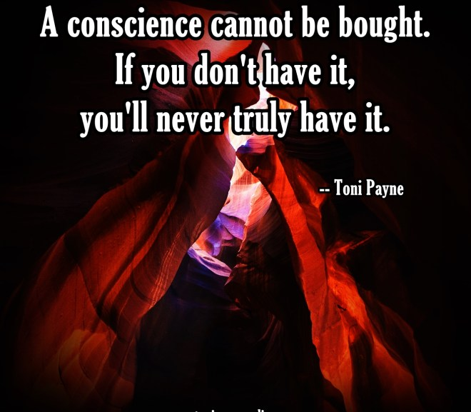Picture Quote About Having a Conscience – A conscience cannot be……