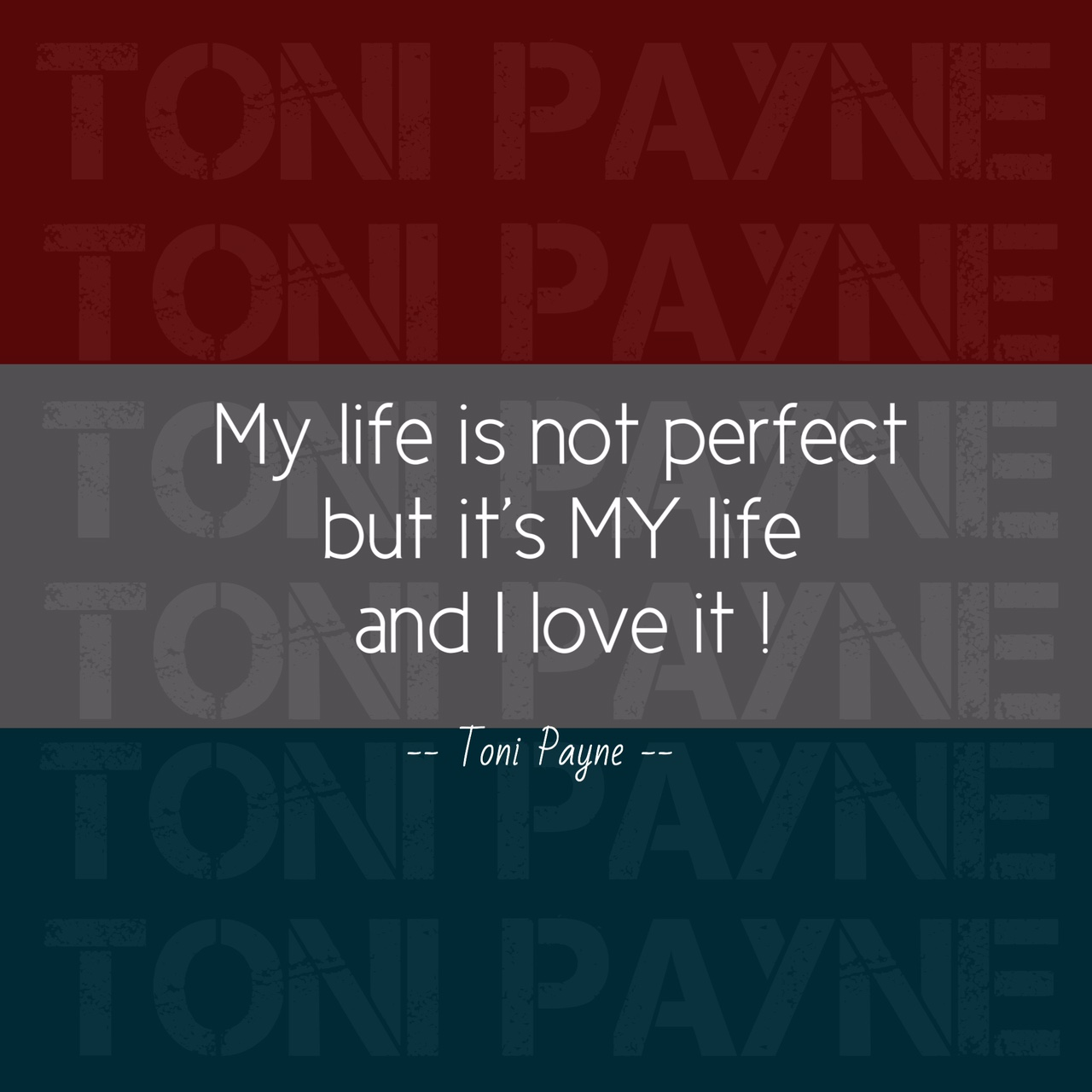 Quote about life - My Life is not perfect.... - Toni Payne ...