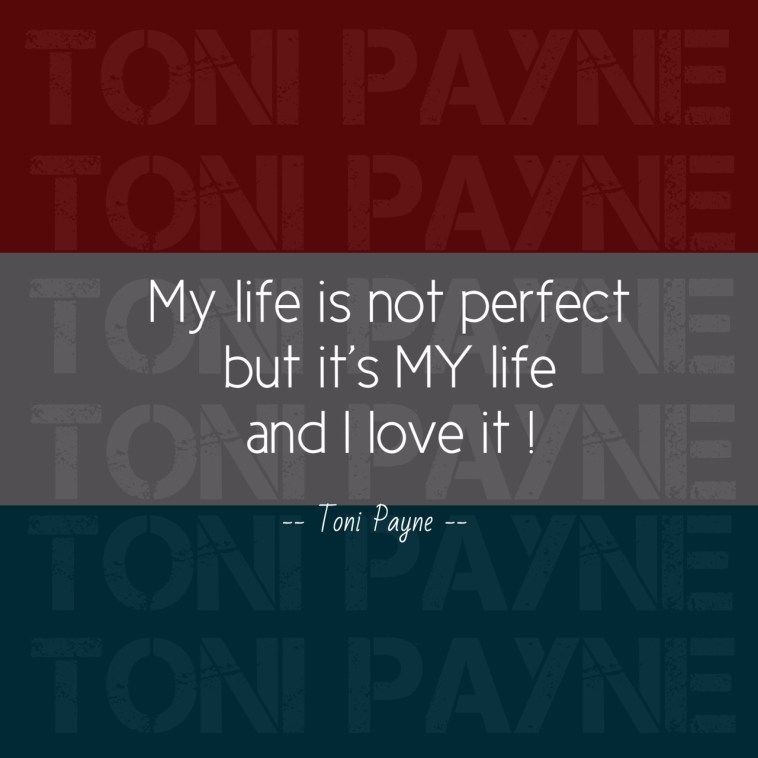 quote about life - my life is not perfect but