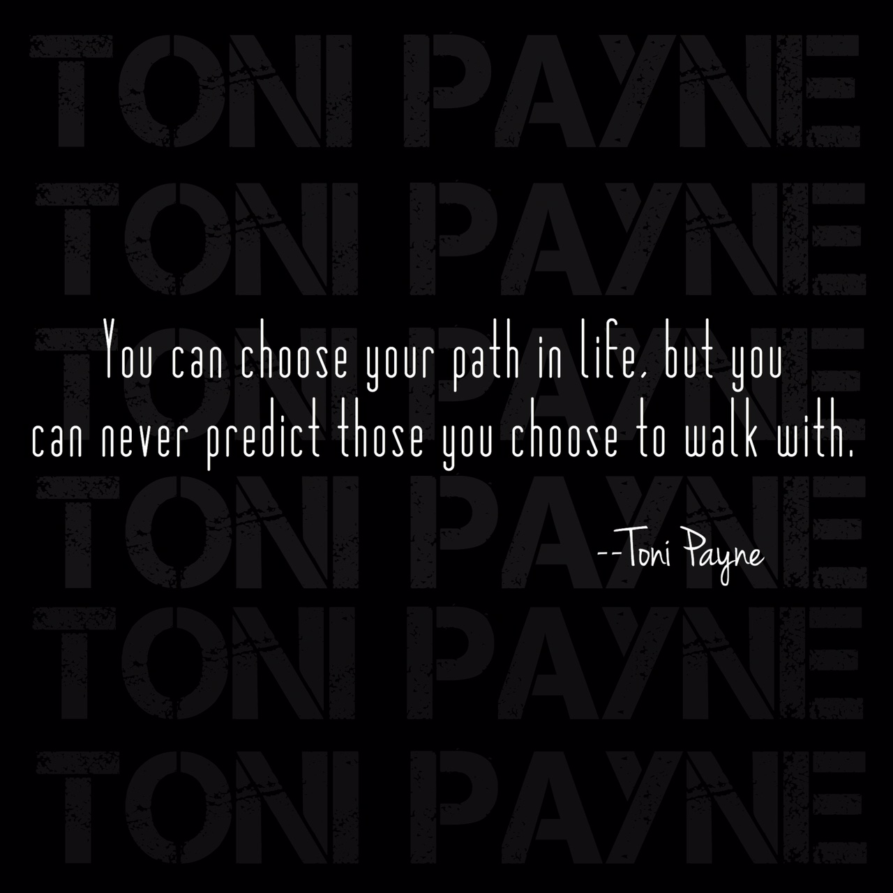 Quote About Life You Can Choose Your Path Toni Payne