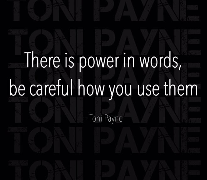 Quote about words – There is power in words..