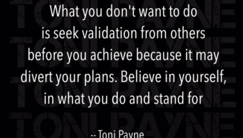 Toni Payne Quote About Standing Up For What You Believe In