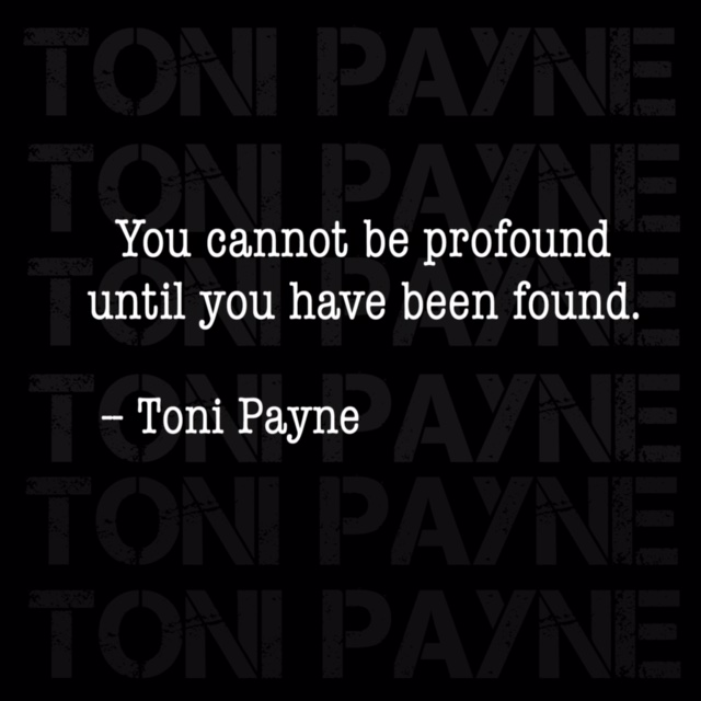 Toni Payne Quote about being profound