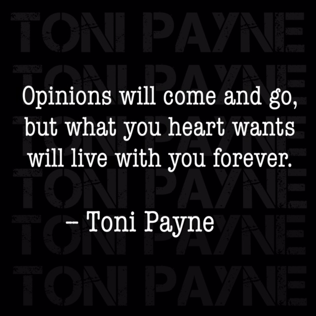 Toni Payne Quote about opinions and love