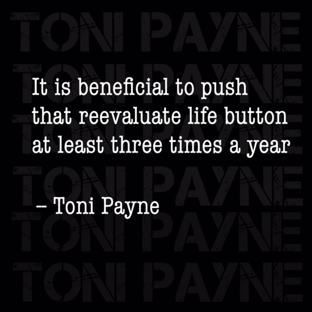 Toni Payne Quote about re evaluating your life