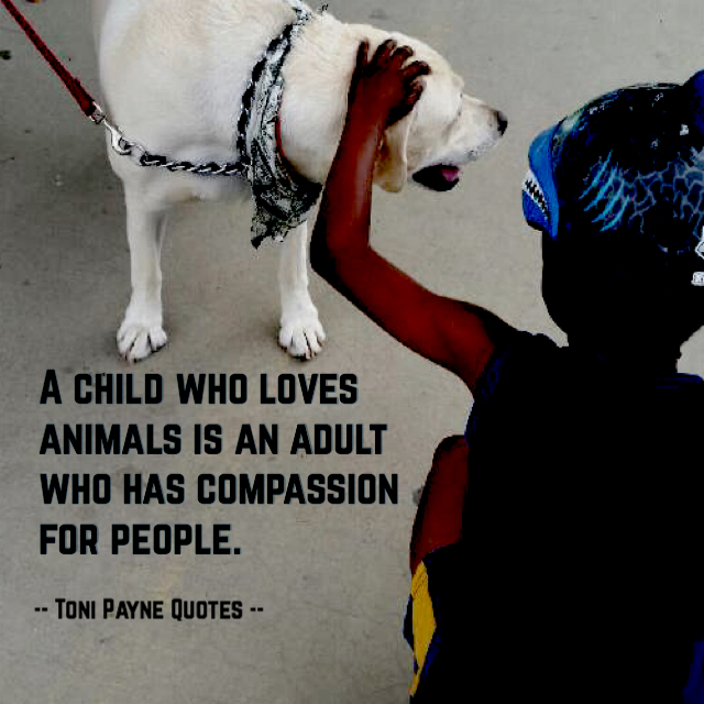 Love Quotes Kids Captivating Quote About Kids Who Love Animals  Kids Quotes  Animal Quotes