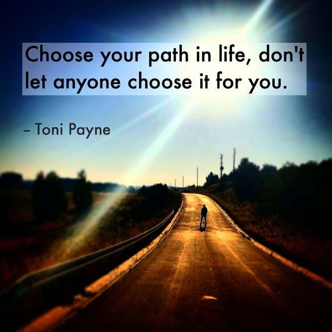 quote about choosing your path in life