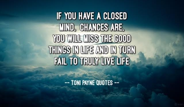 Quote about having an open mind - Toni Payne