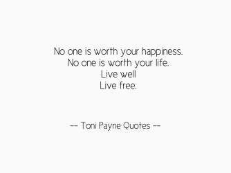 Toni Payne Quote about Happiness and living well