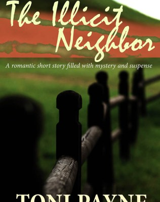 The illicit Neighbor PART 5 - Romantic Short Love Story by Toni Payne