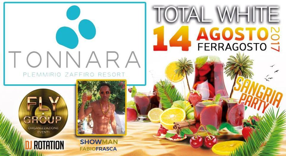 Ferragosto * Tonnara Resort * Total White – Sangria Party * by Flygroup