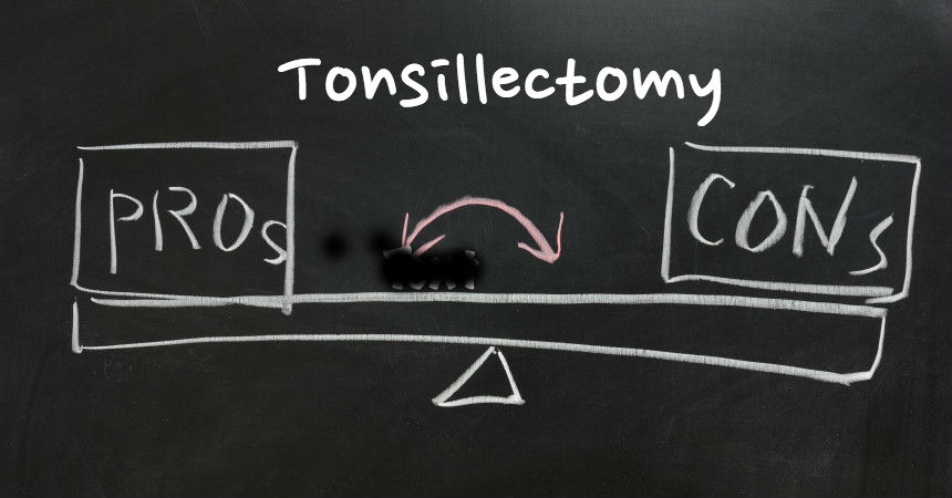 tonsillectomy pros and cons