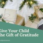 Give Your Child the Gift of Gratitude