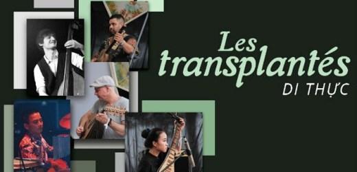 """Đêm nhạc """"Les Transplantés – Di thực"""" tại Hà Nội"""