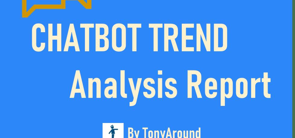 [2020년 7월]챗봇 트렌드 분석 리포트 by TonyAround