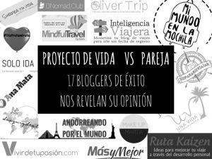 PROYECTO DE VIDA VS PAREJA. 17 BLOGGERS DE ÉXITO NOS REVELAN SU OPINIÓN