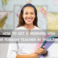 How to get a working visa for foreign teacher in Thailand ?