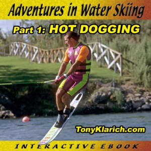 Adventures In Water Skiing, Hot Dogging