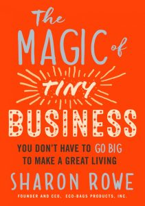 How To Make a Living without Losing Yourself, with Sharon Rowe, The Magic of Tiny Business