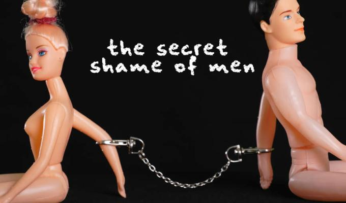 THE SECRET SHAME OF MEN
