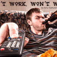 CAN'T WORK, WON'T WORK