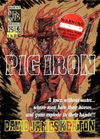 Finished cover of David James Keaton's novel Pig Iron.