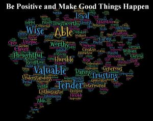 Be Positive and make good things happen