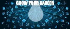 HOW TO GROW your career