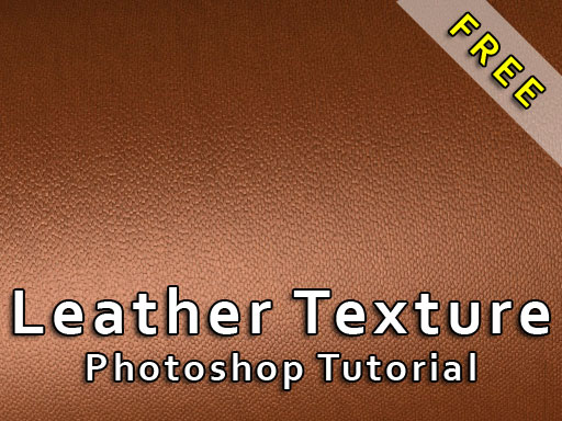 Tutorial – Leather Texture In Photoshop Tonytextures Com